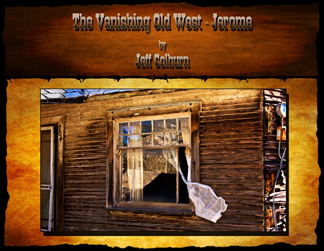 the vanishing old west - jerome